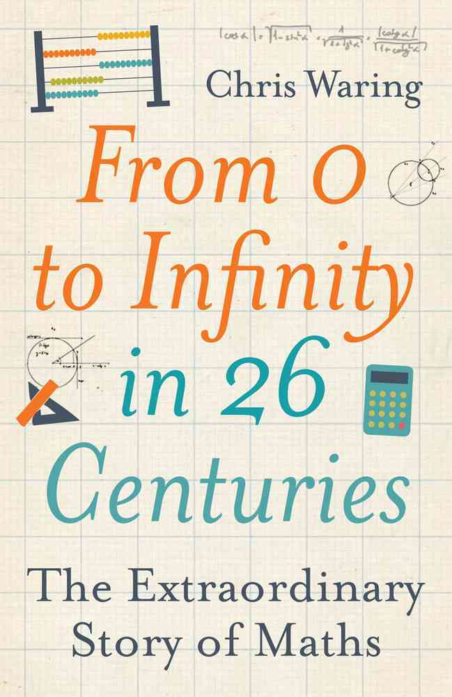 From 0 to Infinity in 26 Centuries By Waring, Chris